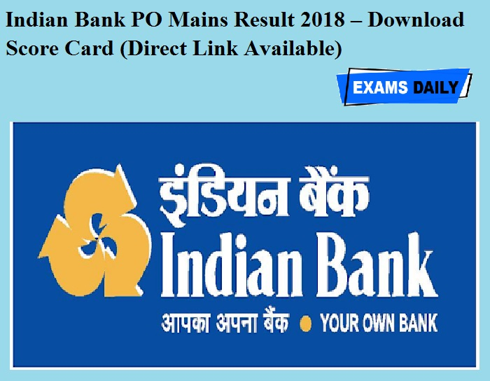 Indian Bank PO Mains Result 2018 OUT – Download Score Card (Direct Link Available)