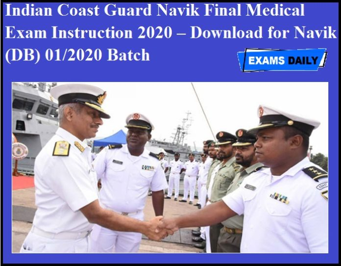 Indian Coast Guard Navik Final Medical Exam Instruction 2020 – Download for Navik (DB) 01-2020 Batch