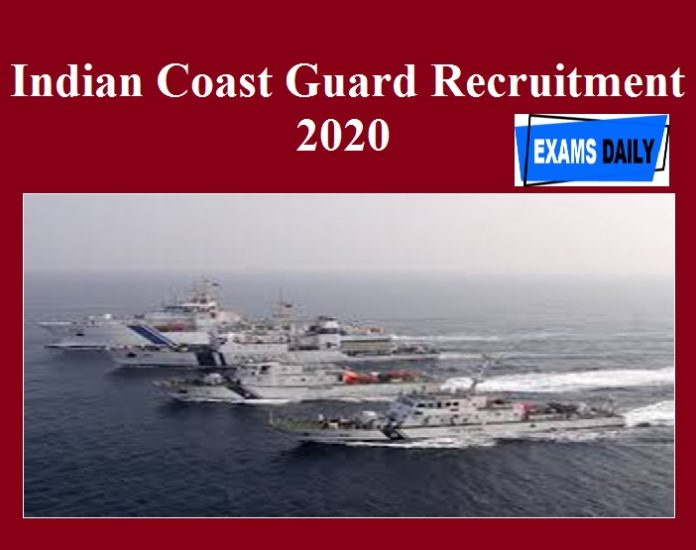 Indian Coast Guard Recruitment 2020 OUT – Apply for SCSO Vacancy!!!