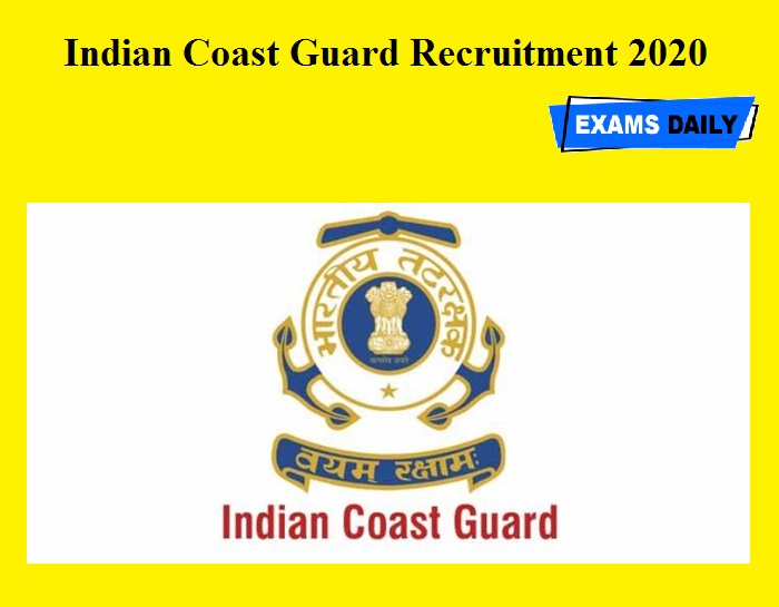 Indian Coast Guard Recruitment 2020 OUT