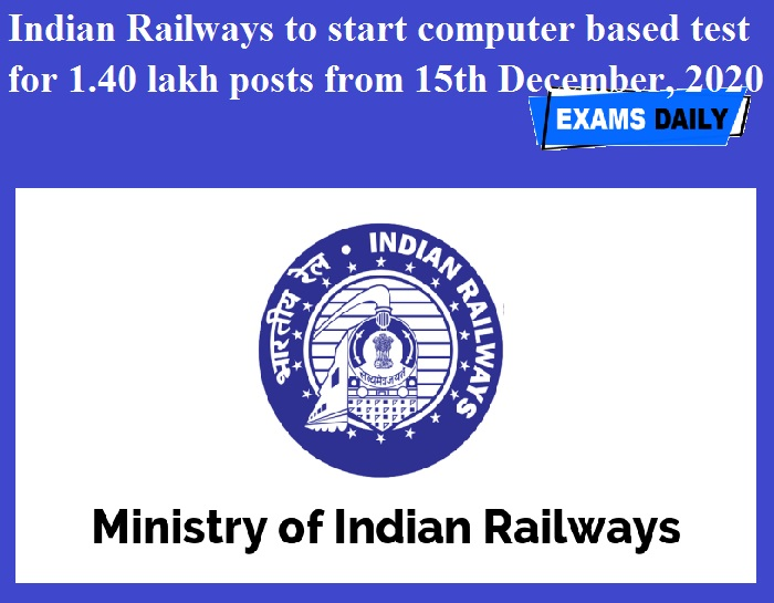 Indian Railways to start computer based test for 1.40 lakh posts from 15th December, 2020
