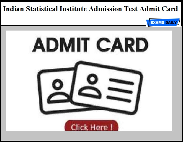 Indian Statistical Institute Admission Test Admit Card 2020 OUT – Download ISI Exam Date Here