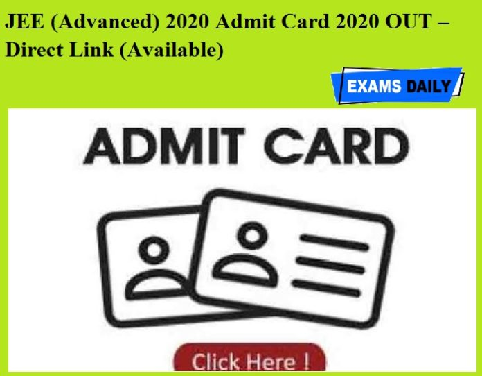 JEE (Advanced) 2020 Admit Card 2020 OUT – Direct Link (Available)