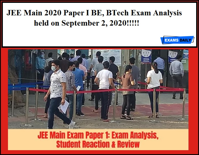 JEE Main 2020 Paper I BE, BTech Exam Analysis held on September 2, 2020!!!!!