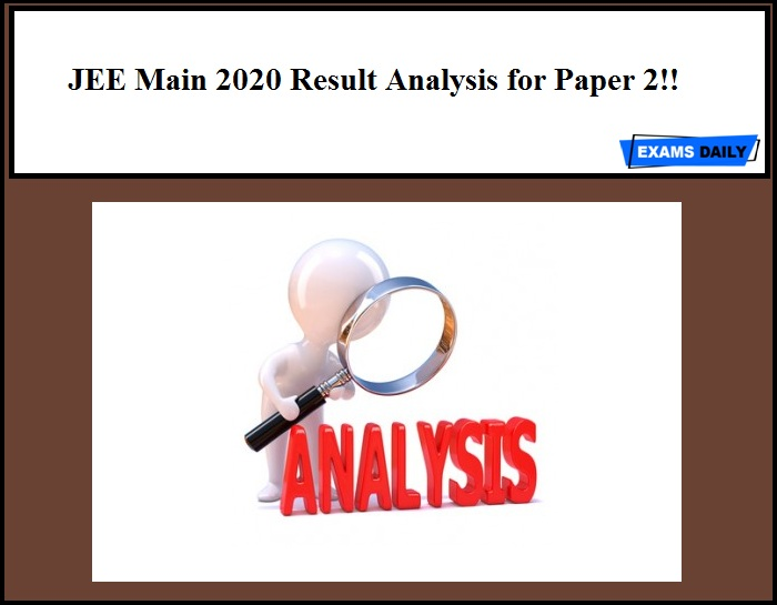JEE Main 2020 Result Analysis for Paper 2!!