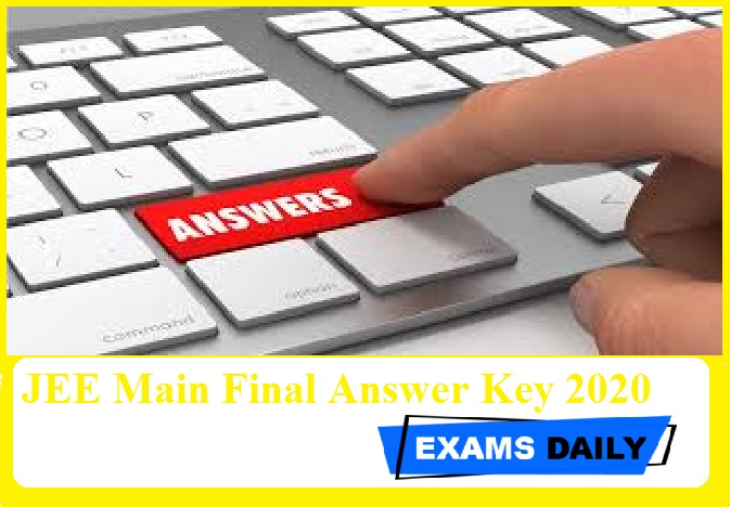 JEE Main Final Answer Key 2020 Out – Download Paper II Solutions Key Here!!!