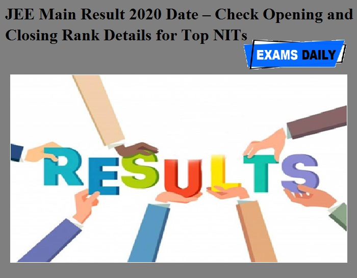 JEE Main Result 2020 Date – Check Opening and Closing Rank Details for Top NITs