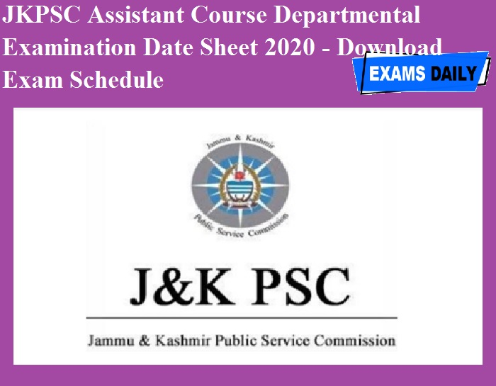 JKPSC Assistant Course Departmental Examination Date Sheet 2020 OUT - Download Exam Schedule