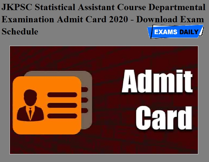 JKPSC Statistical Assistant Course Departmental Examination Admit Card 2020 OUT - Download Exam Schedule