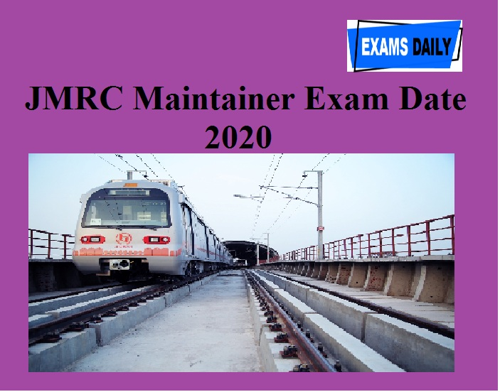 JMRC Maintainer Exam Date 2020 – Check Jaipur Metro SC, JE and Other Posts Admit Card Details