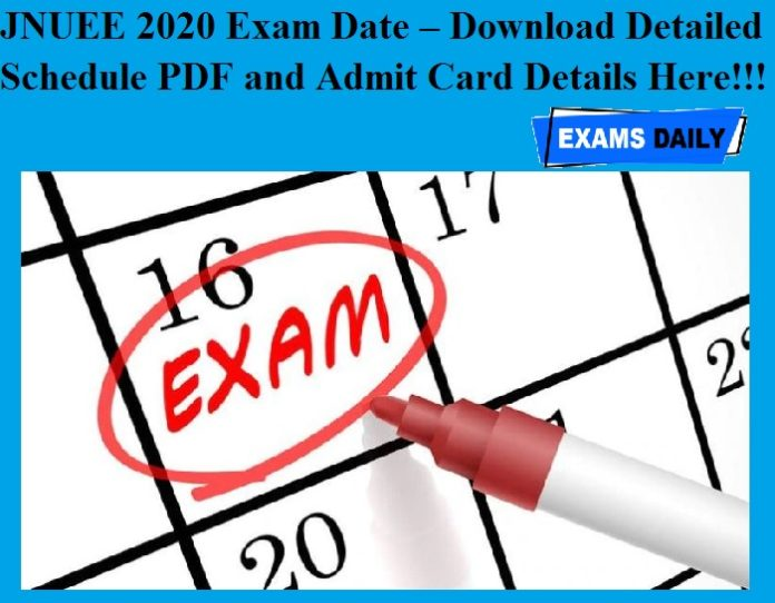 JNUEE 2020 Exam Date OUT – Download Detailed Schedule PDF and Admit Card Details Here!!!