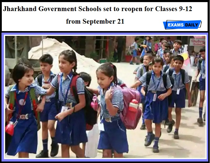 Jharkhand Government Schools set to reopen for Classes 9-12 from September 21