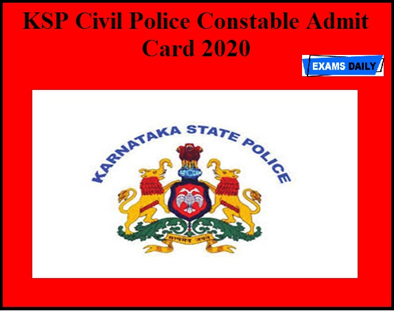 KSP Civil Police Constable Admit Card 2020 OUT