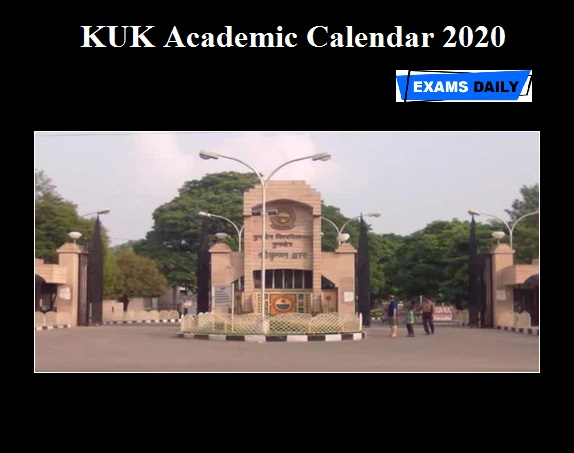 KUK Academic Calendar 2020-21 OUT – Download here