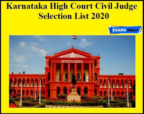 Karnataka High Court Civil Judge Selection List 2020 OUT – Check Prelims Date