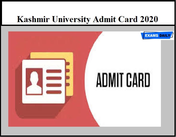 Kashmir University Admit Card 2020 OUT – Download Entrance Exam Hall Ticket Here