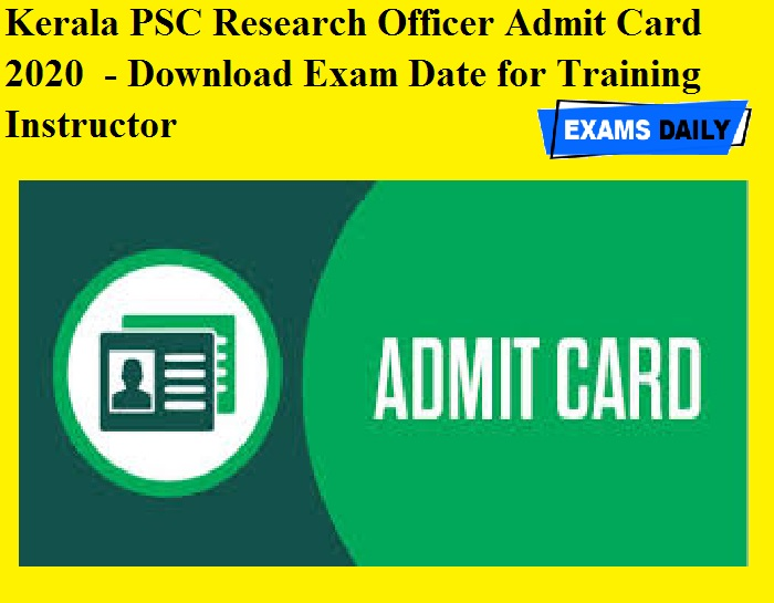 Kerala PSC Research Officer Admit Card 2020 OUT - Download Exam Date for Training Instructor