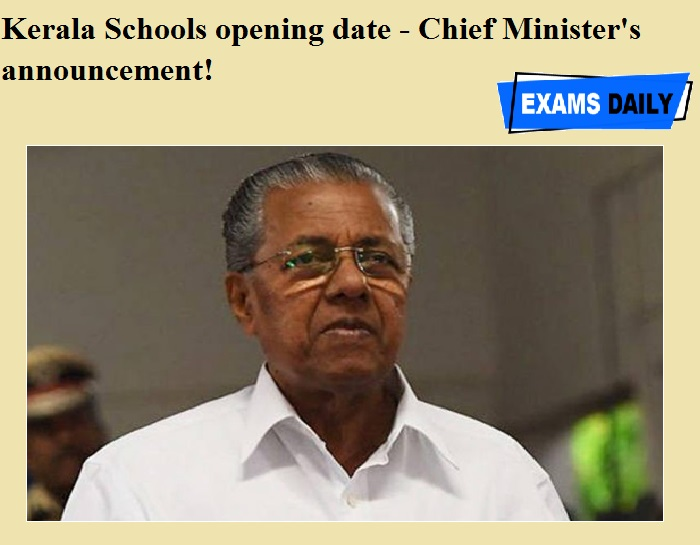 Kerala Schools opening date - Chief Minister's announcement!