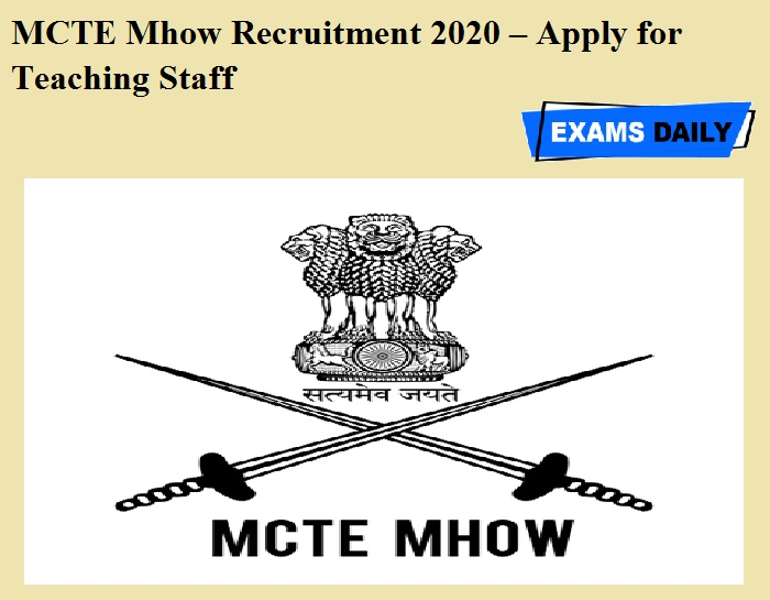 MCTE Mhow Recruitment 2020 OUT – Apply for Teaching Staff