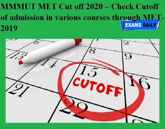 MMMUT MET Cut off 2020 – Check Cutoff of admission in various courses through MET-2019