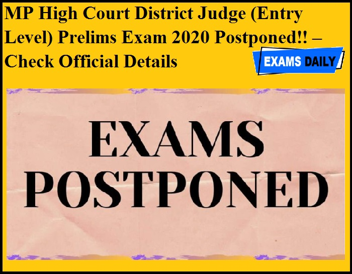 MP High Court District Judge (Entry Level) Prelims Exam 2020 Postponed!! – Check Official Details