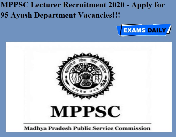 MPPSC Lecturer Recruitment 2020 OUT - Apply for 95 Ayush Department Vacancies!!!