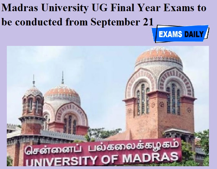 Madras University UG Final Year Exams to be conducted from September 21