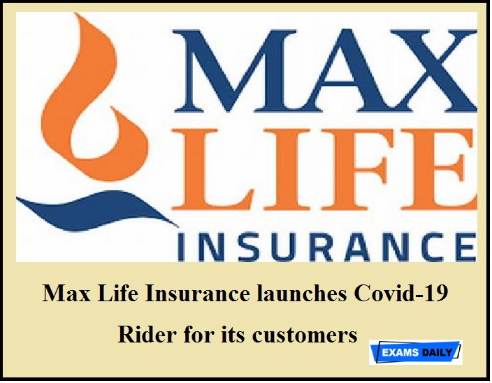 Max Life Insurance launches Covid-19 Rider for its customers
