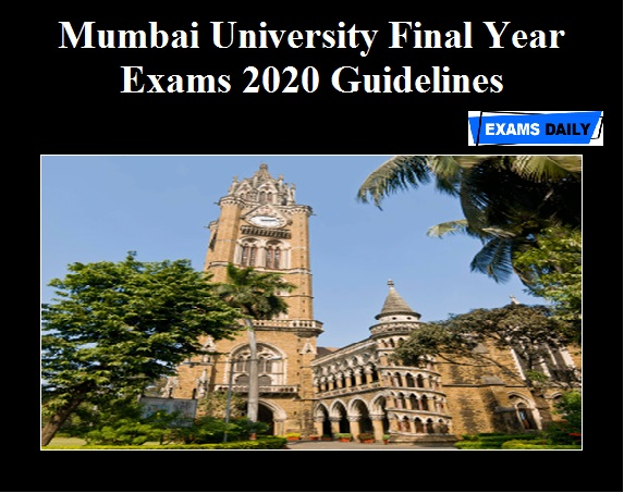 Mumbai University Final Year Exams 2020 Guidelines