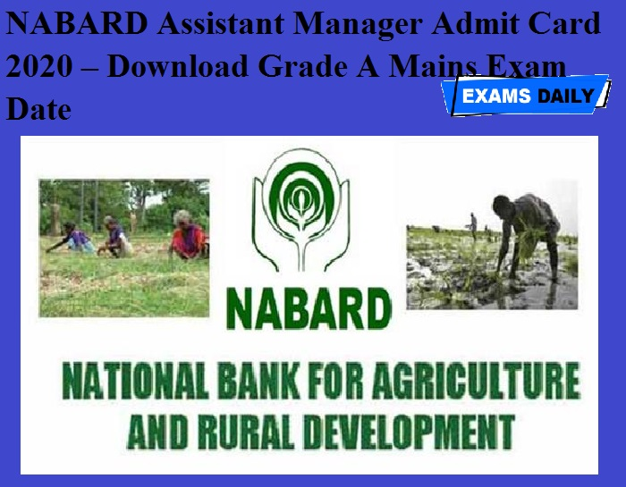 NABARD Assistant Manager Admit Card 2020 – Download Grade A Mains Exam Date