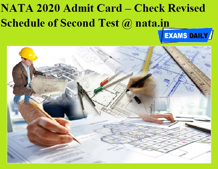 NATA 2020 Admit Card – Check Revised Schedule of Second Test @ nata.in