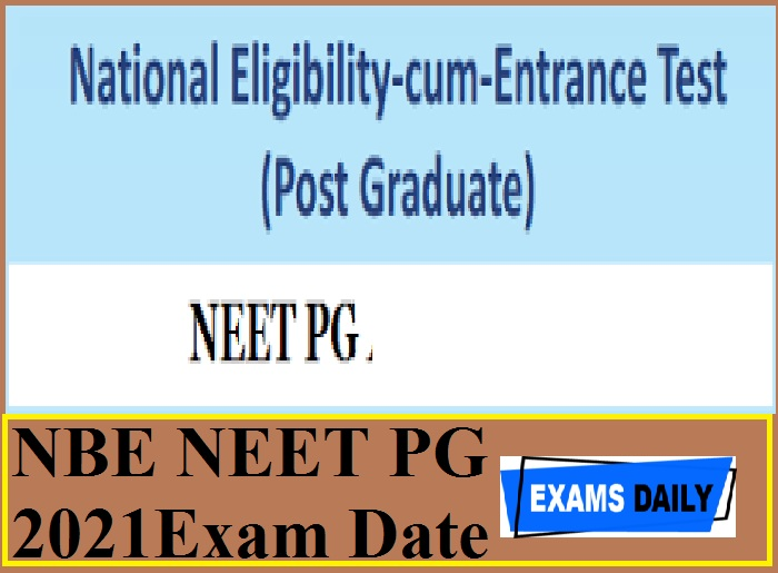 NBE NEET PG 2021Exam Date Out – Download MDS and other Exams Schedule Here!!!