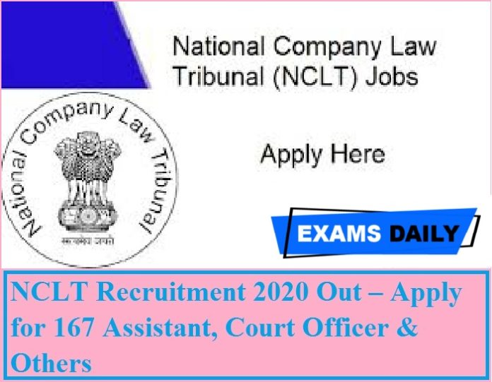 NCLT Recruitment 2020 Out – Apply for 167 Assistant, Court Officer & Others