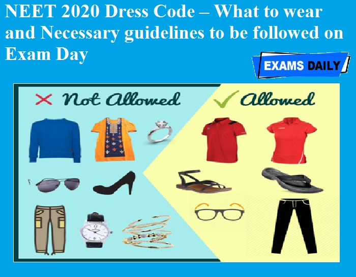 NEET 2020 Dress Code – What to wear and Necessary guidelines to be followed on Exam Day
