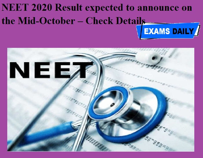 NEET 2020 Result expected to announce on the Mid-October – Check Details