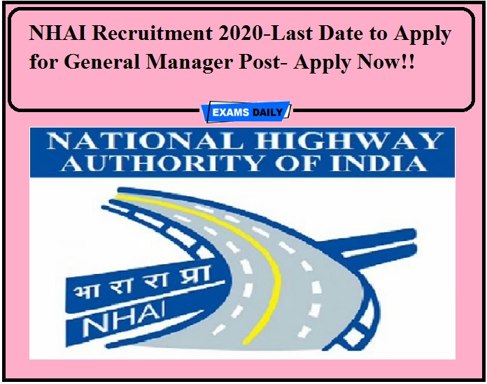NHAI Recruitment 2020-Last Date to Apply for General Manager Post- Apply Now!!