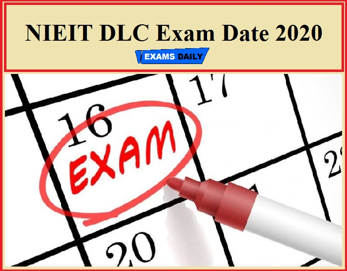 NIEIT DLC Exam Date 2020