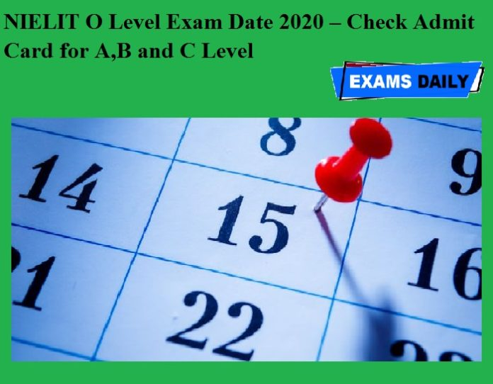 NIELIT O Level Exam Date 2020 OUT – Check Admit Card for A,B and C Level