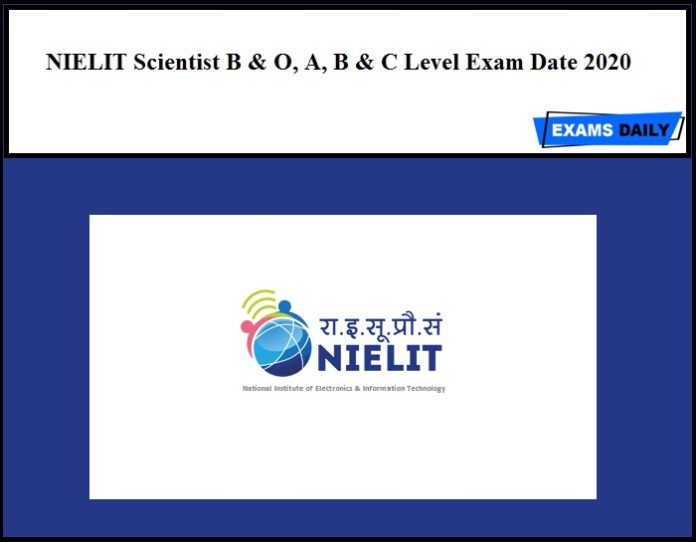 NIELIT Scientist B & O, A, B & C Level Exam Date 2020 September