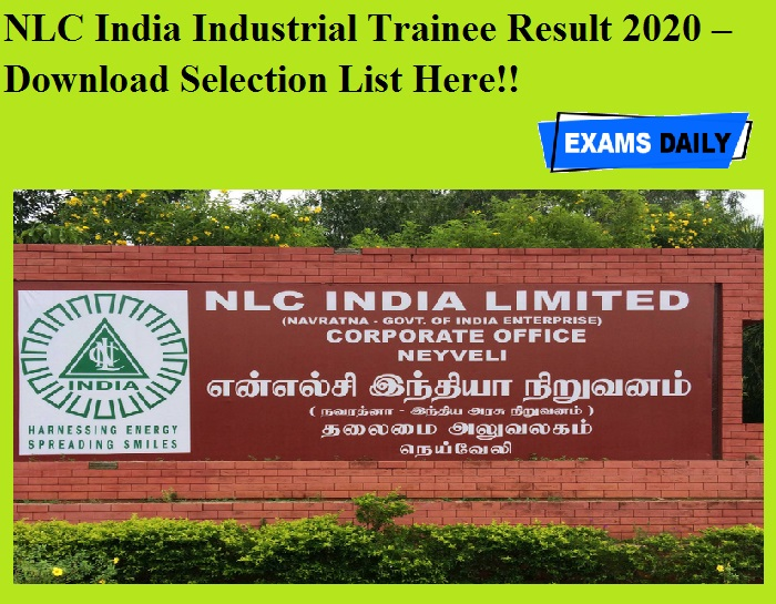 NLC India Industrial Trainee Result 2020 OUT – Download Selection List Here!!