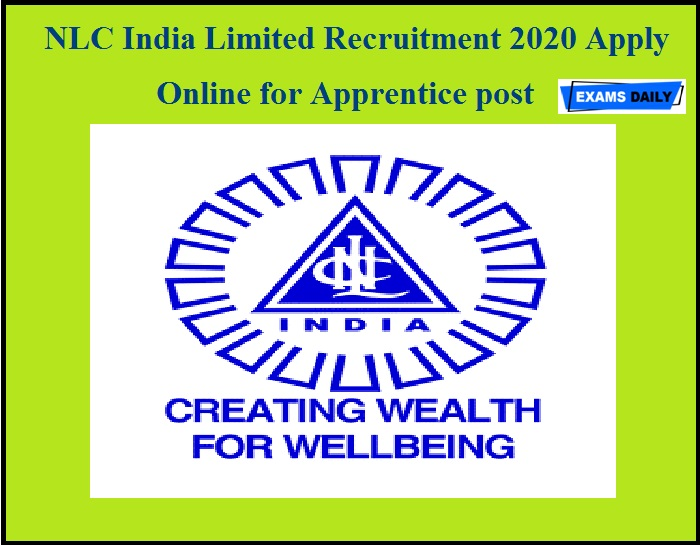NLC India Limited Recruitment 2020 Apply Online Begins for Apprentice post