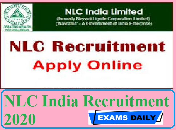 NLC India Recruitment 2020 Out – Last Date for Apply Online