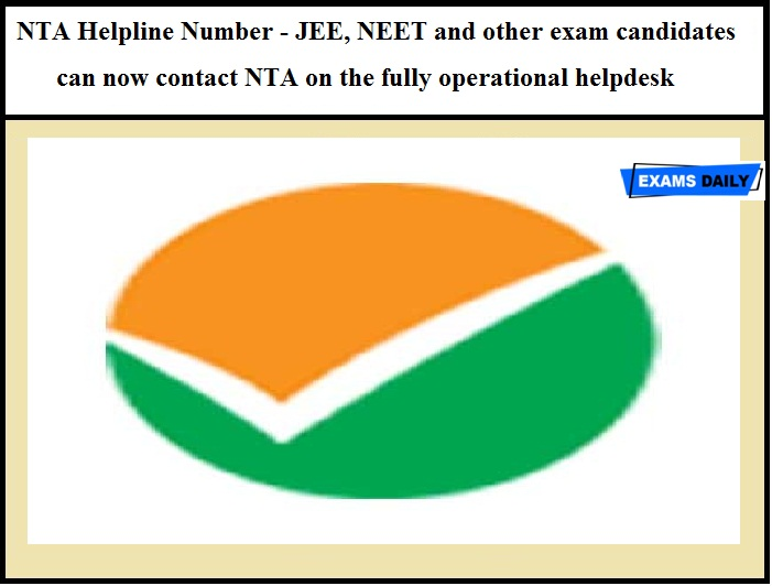 NTA Helpline Number - JEE, NEET and other exam candidates can now contact NTA on the fully operational helpdesk