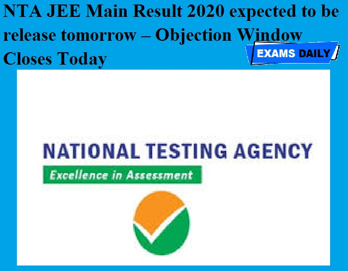 NTA JEE Main Result 2020 expected to be release tomorrow – Objection Window Closes Today