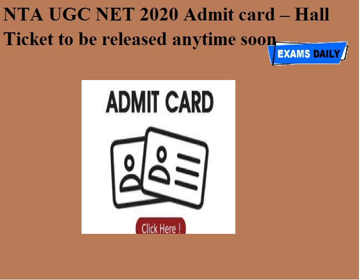 NTA UGC NET 2020 Admit card – Hall Ticket to be released anytime soon
