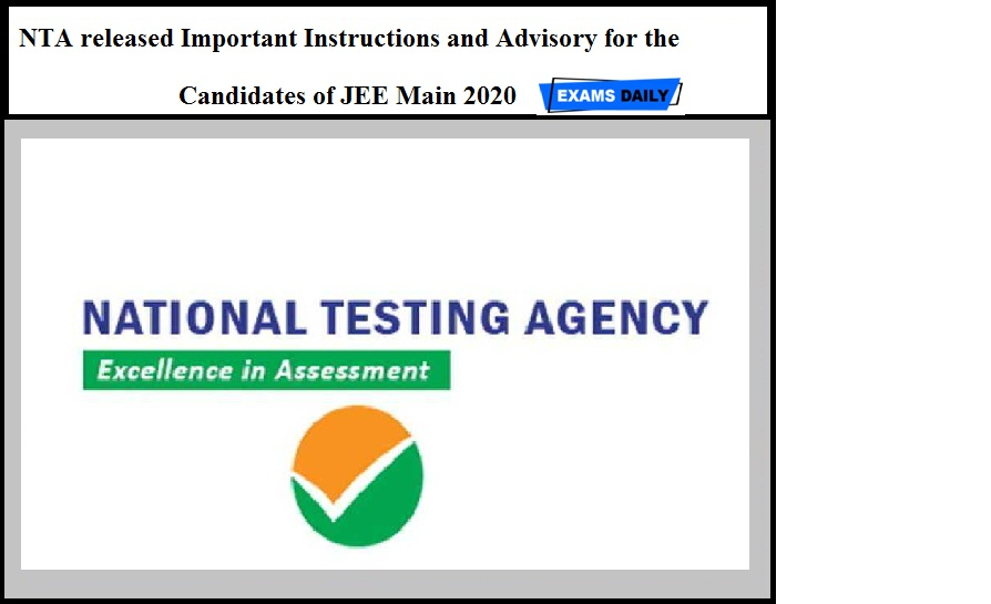 NTA released Important Instructions and Advisory for the Candidates of JEE Main 2020 – Download Here