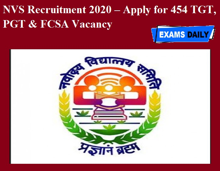 NVS Recruitment 2020 OUT – Apply for 454 TGT, PGT & FCSA Vacancy