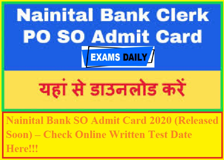 Nainital Bank SO Admit Card 2020 (Released Soon) – Check Online Written Test Date Here!!! (1)