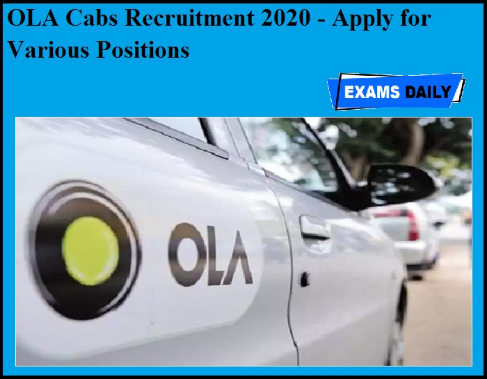 OLA Cabs Recruitment 2020 OUT - Apply for Various Positions