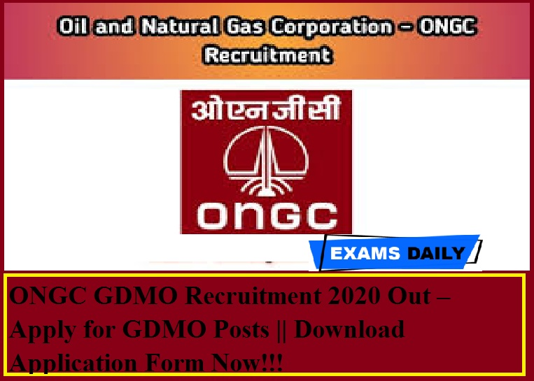 ONGC FMO Recruitment 2020 Out – Apply for GDMO Posts Download Application Form Now!!!